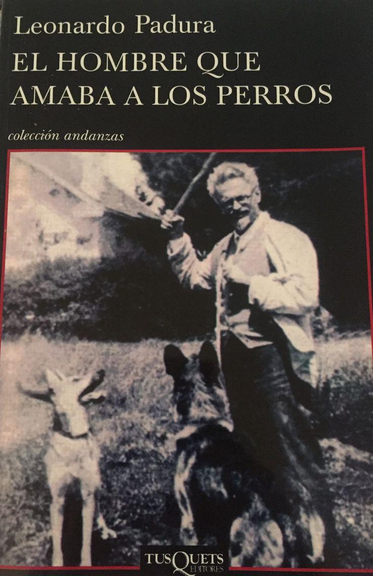 El hombre que amaba a los perros Leonardo Padura