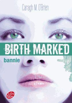 Birth marked, 2 : Bannie par Caragh O'Brien. Gaia a quitté l'Enclave, fuyant ses lois cruelles pour partir à la recherche de sa grand-mère dans la Forêt Morte. Mais ce qu'elle y découvre est bien loin de l'asile qu'elle espérait... La jeune fille devra une nouvelle fois puiser au plus profond d'elle-même pour sauver ceux qu'elle aime et briser les interdits.