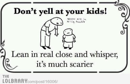 no yelling :): Laughing, Remember This, It Work, Quote, Parents Tips, Funny Stuff, So True, True Stories, Kid