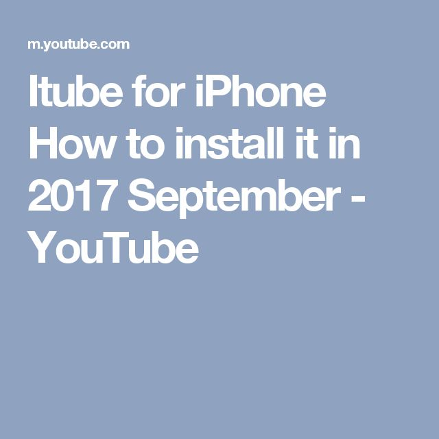 Itube for iPhone How to install it in 2017 September - YouTube