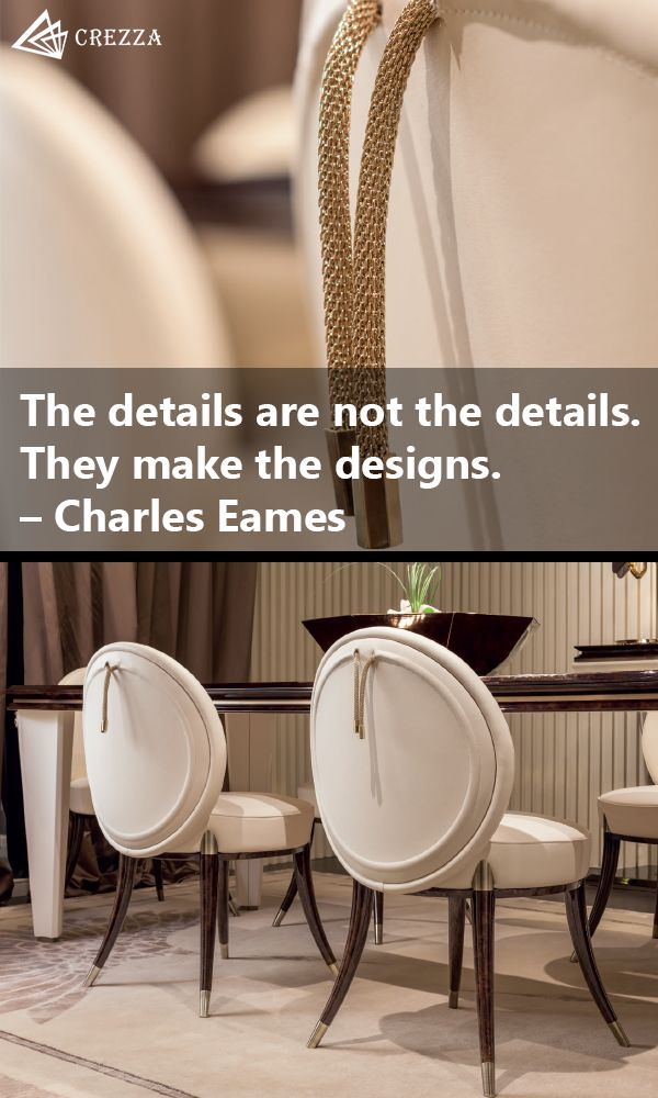 The details are not the details. They make the designs.  - Charles Eames