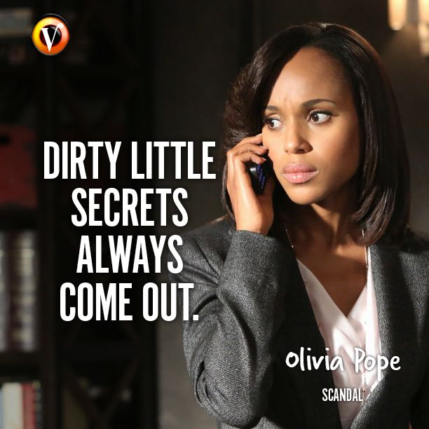 "Olivia Pope (Kerry Washington) in Scandal: ""Dirty little secrets always come out."" #quote #seriesquote #superguide"