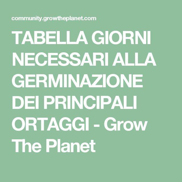 TABELLA GIORNI NECESSARI ALLA GERMINAZIONE DEI PRINCIPALI ORTAGGI - Grow The Planet