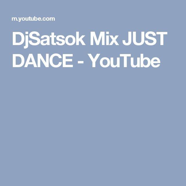DjSatsok Mix      JUST DANCE - YouTube