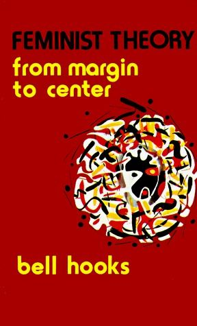 Feminist Theory- From Margin to Center by bell hooks http://www.bookscrolling.com/67-best-feminist-books-time/