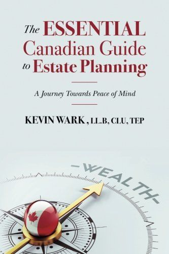 The Essential Canadian Guide to Estate Planning: A Journey Towards Peace of Mind:   In a simple and entertaining style, Kevin Wark delivers an important message - anyone who has something of value needs an estate plan, and  sooner rather than later!  Today, the majority of baby boomers are entering their retirement years.  They have not only accumulated significant assets during their lifetimes, but also stand to receive meaningful inheritances. Now is the time for them to consider str...