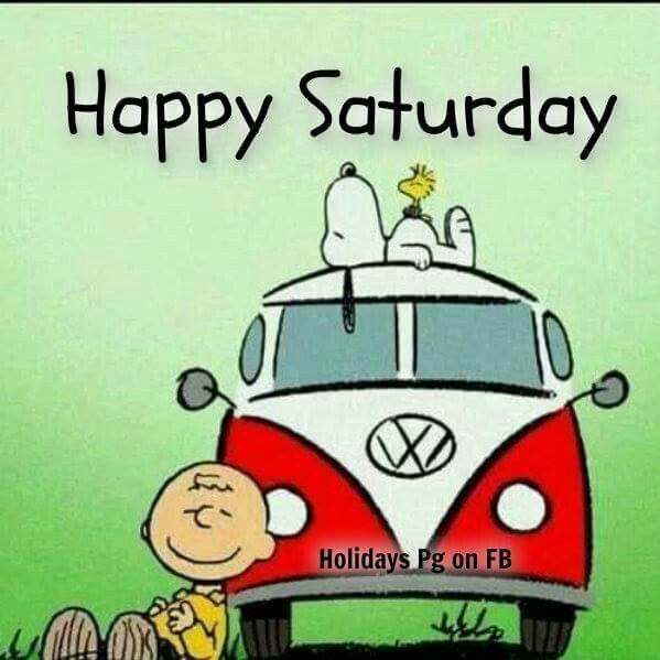Happy Saturday!   --Peanuts Gang/Snoopy, Woodstock, & Charlie Brown