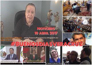 BUENOS DÍAS VERACRUZ: NOTICIERO Y VIDEO COLUMNA #BUENOSDIASVERACRUZ -10 abril 2017-