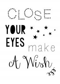 Close your eyes make a wish