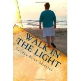 Walk In The Light: From A Layman's Point Of View (Paperback)By Sandra Rone Mireles