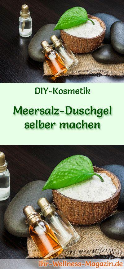 Duschgel selber machen - DIY-Kosmetik-Rezept für Meersalz-Duschgel aus nur 5 Zutaten, zur perfekten Pflege von Problemhaut, aber auch normaler Haut ...