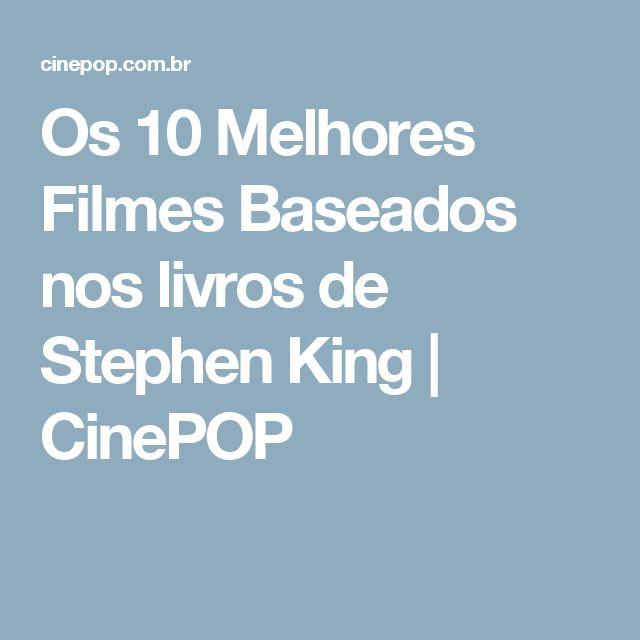 Os 10 Melhores Filmes Baseados nos livros de Stephen King | CinePOP