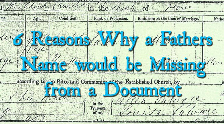 6 REASONS WHY A FATHERS NAME WOULD BE MISSING FROM A DOCUMENT  - Ancestry Family Tree Tips Genealogy Ancestry.com Collection Hints Heritage Research Birth Certificate Marriage Death BMD