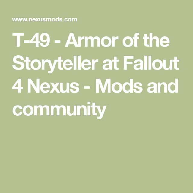 T-49 - Armor of the Storyteller at Fallout 4 Nexus - Mods and community