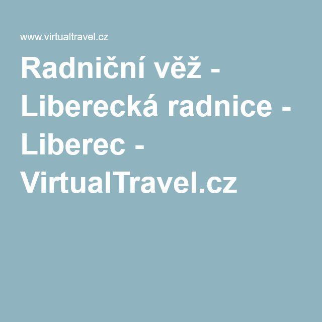 Radniční věž - Liberecká radnice - Liberec - VirtualTravel.cz