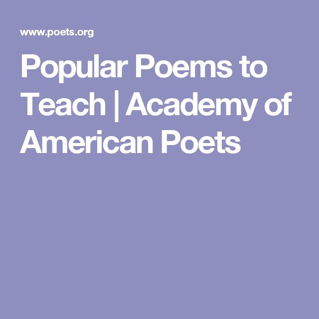 Popular Poems to Teach | Academy of American Poets