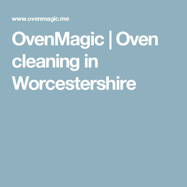 OvenMagic | Oven cleaning in Worcestershire