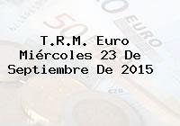 http://tecnoautos.com/wp-content/uploads/imagenes/trm-euro/thumbs/trm-euro-20150923.jpg TRM Euro Colombia, Miércoles 23 de Septiembre de 2015 - http://tecnoautos.com/actualidad/finanzas/trm-euro-hoy/trm-euro-colombia-miercoles-23-de-septiembre-de-2015/
