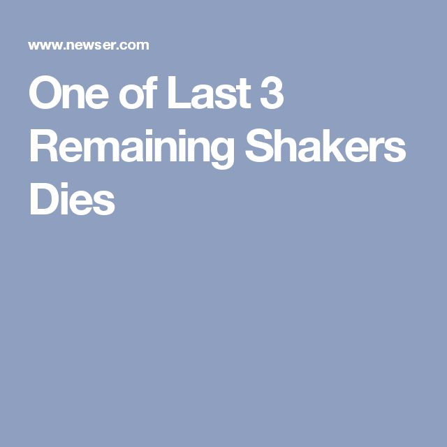 One of Last 3 Remaining Shakers Dies