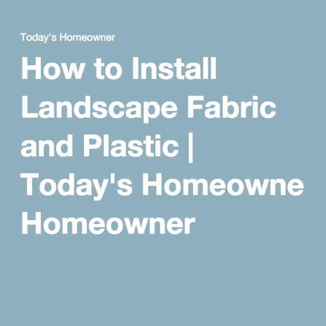How to Install Landscape Fabric and Plastic | Today's Homeowner