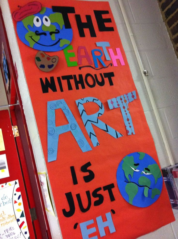 "This is a cute title for an Earth Day display featuring your students' art projects:  ""The EARTH without ART is just EH."""