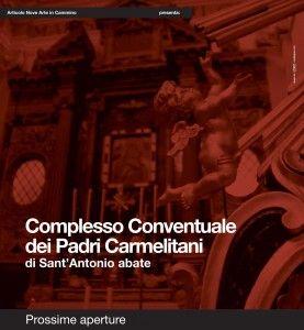 Sono già in programma le visite di primavera al Complesso Conventuale dei Padri Carmelitani di Sant'Antonio abate.