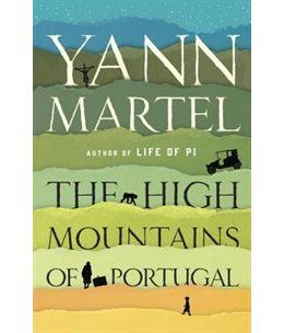 Book The High Mountains Of Portugal: A Novel by Yann Martel