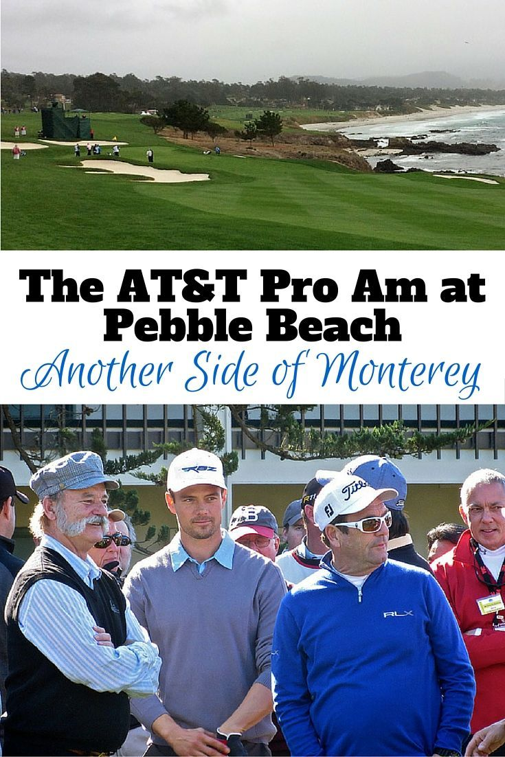 Why you should go to the AT&T Pro-Am at Pebble Beach. Plus tips and tricks for the golf tournament and exploring Monterey.