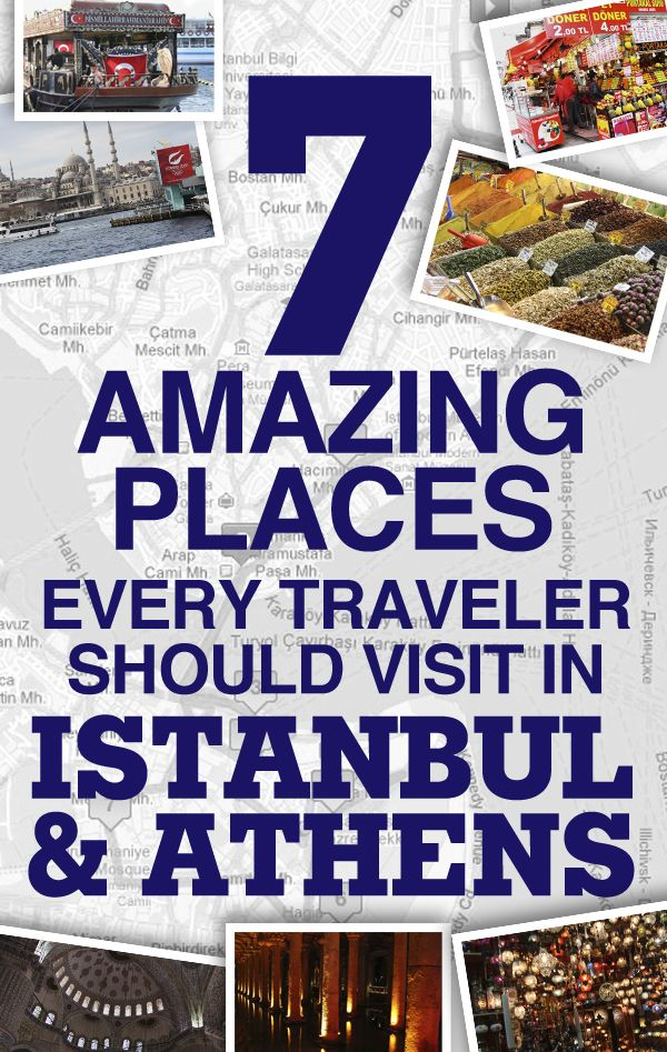 7 Amazing Places every Traveler should visit in Istanbul and Athens