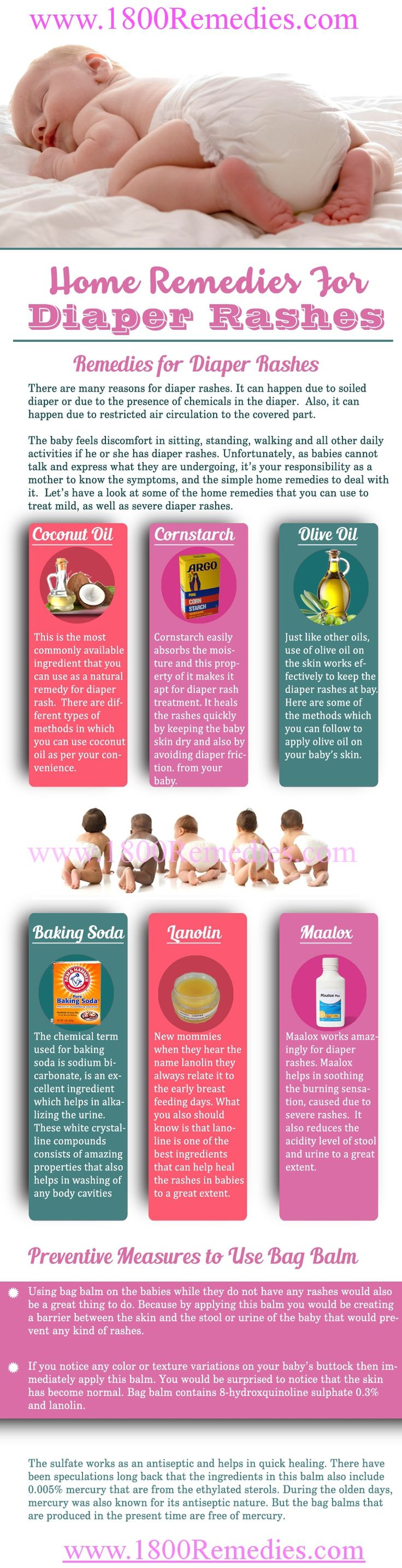 The baby feels discomfort in sitting, standing, walking and all other daily activities if he or she has diaper rashes. Unfortunately, as babies cannot talk and express what they are undergoing, it's your responsibility as a mother to know the symptoms, and the simple home remedies to deal with it. Let's have a look at some of the home remedies that you can use to treat mild, as well as severe diaper rashes. www.1800remedies.com