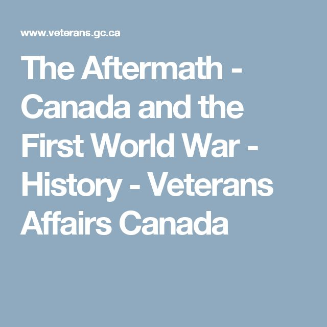 The Aftermath - Canada and the First World War - History - Veterans Affairs Canada