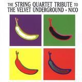 The String Quartet Tribute to the Velvet Underground + Nico [CD], 09379169