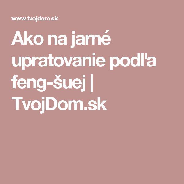 Ako na jarné upratovanie podľa feng-šuej   TvojDom.sk