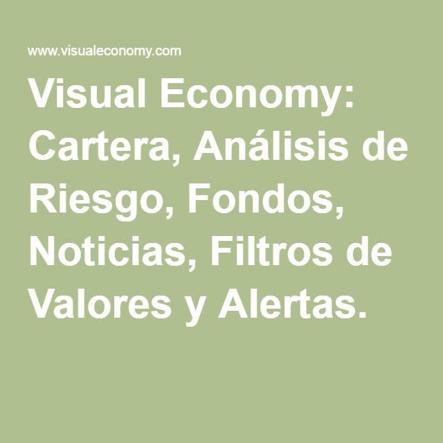 Visual Economy: Cartera, Análisis de Riesgo, Fondos, Noticias, Filtros de Valores y Alertas.
