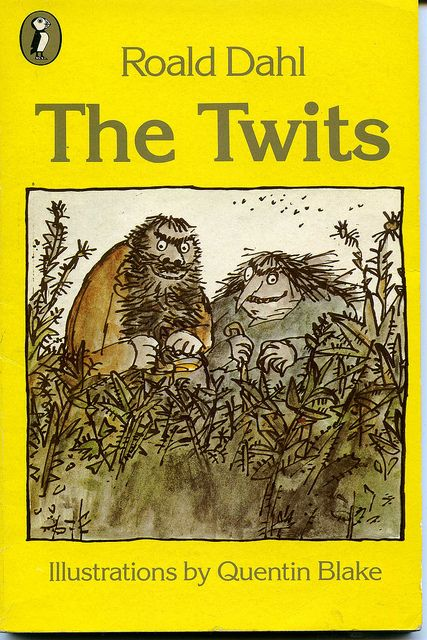 The Twits, by Roald Dahl