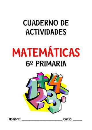 Actividades para el verano de matemáticas para sexto curso de educación primaria. Recopiladas por Jose Angel Morancho. Fichas recopiladas en Actiludis (créditos en la portada)