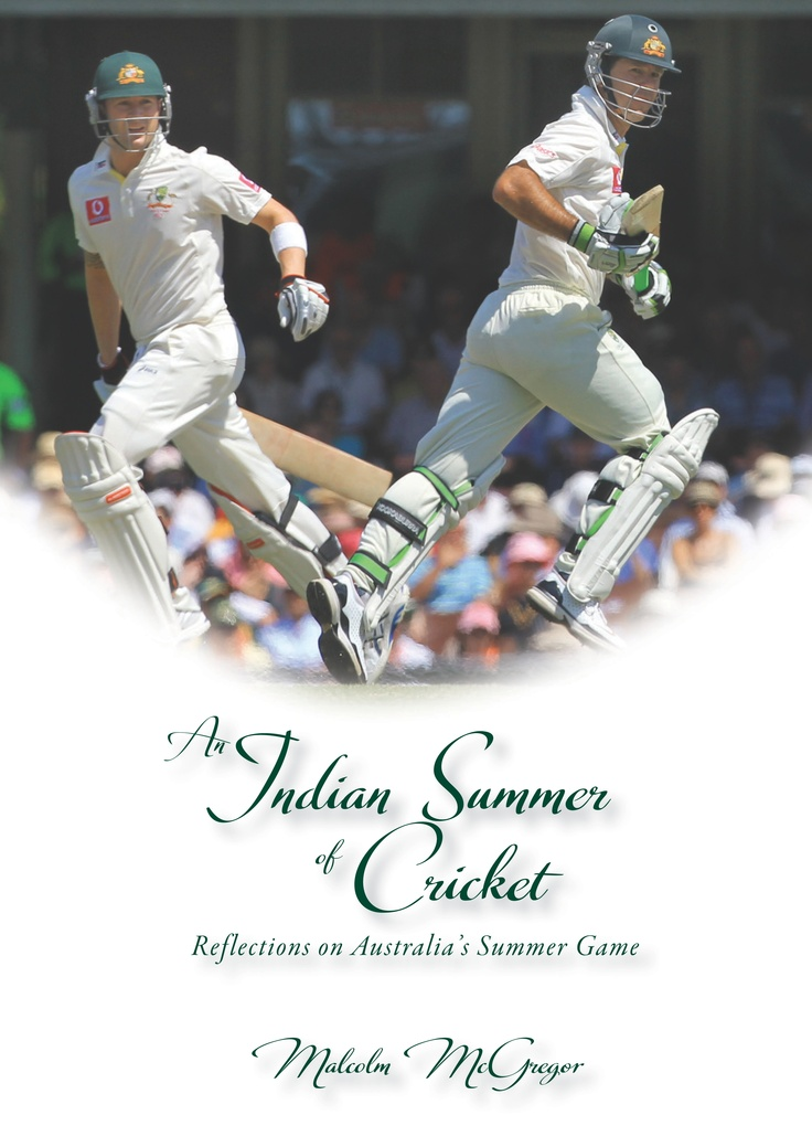 Reflections on Australia's Summer Game, by Malcolm McGregor, hardcover deluxe edition $39.50 #cricket #indiansummer #cricketaustralia #australiancricket #anindiansummerofcricket #malcolmmcgregor