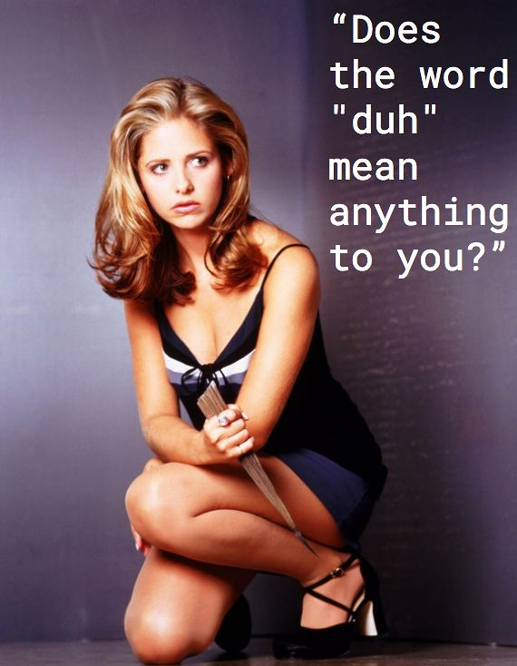 8 Sassy 'Buffy The Vampire Slayer' Quotes You Need For Everyday Life