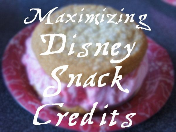 How to get the best use of your snack credits at Walt Disney World!
