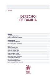 Derecho de familia / editores: Ángel M. López y López; Rosario Valpuesta Fernández; coordinadores: Eugenio Pizarro Moreno, Juan Pablo Pérez Velázquez; autores: Leonor Aguilar Ruiz