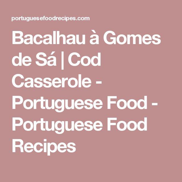 Bacalhau à Gomes de Sá | Cod Casserole - Portuguese Food - Portuguese Food Recipes