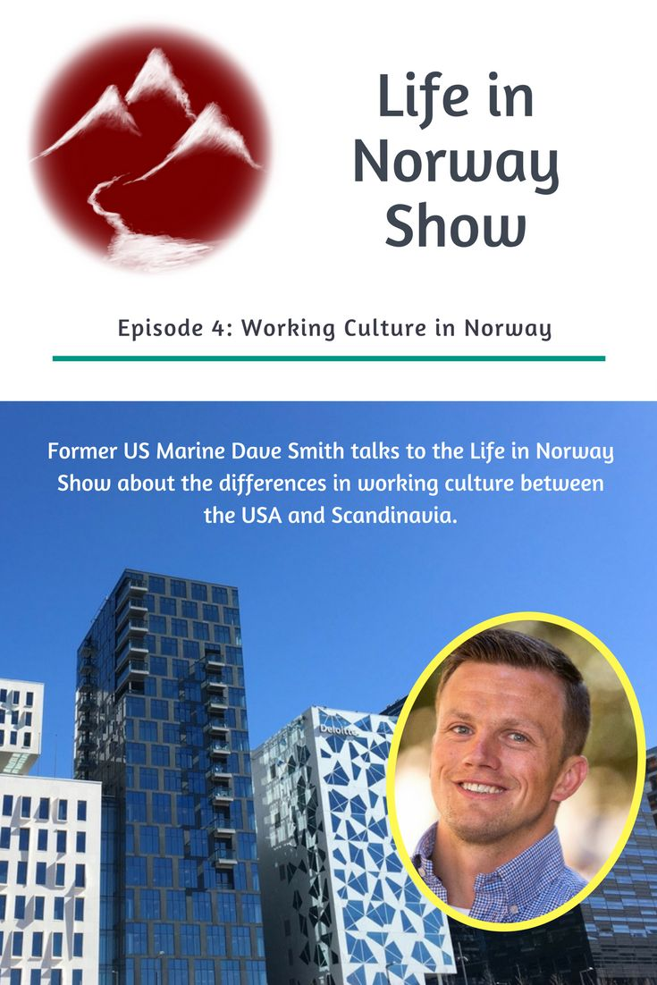 Life in Norway Show Episode 4: Working Culture in Norway with Former US Marine Dave Smith