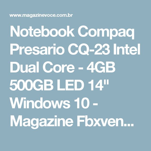 "Notebook Compaq Presario CQ-23 Intel Dual Core - 4GB 500GB LED 14"" Windows 10 - Magazine Fbxvendas"