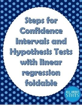 This foldable can be used to help students remember the steps for confidence intervals and hypothesis test with Linear Regression.