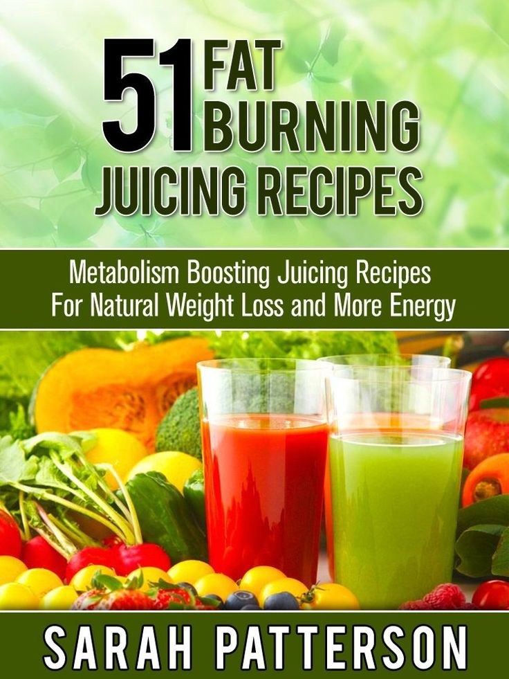 51 Fat Burning Juicing Recipes: Metabolism Boosting Juice