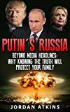 Free Kindle Book -   Putin: The Truth Beyond Media Headlines (Russia, Vladimir Putin, Donald Trump, Hillary Clinton Book 1)