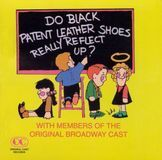 Do Black Patent Leather Shoes Really Reflect Up [Members of the Original Cast] [CD]