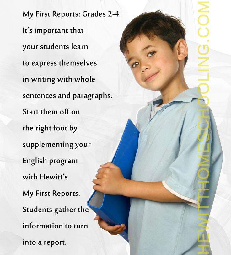 My First Reports for Grades 2-4: It's important that  your students learn  to express themselves  in writing with whole  sentences and paragraphs. Start them off on  the right foot by  supplementing your  English program with Hewitt's  My First Reports.  Students gather the information to turn  into a report. HewittHS.com