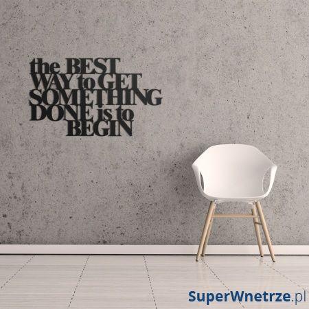 Napis na ścianę DekoSign THE BEST WAY TO GET SOMETHING DONE IS TO BEGIN czarny TBW1-1