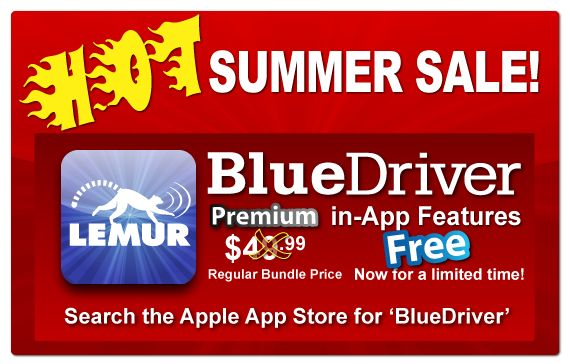 It's hot out and we have a hot sale. Get all Premium Features of the BlueDriver App for FREE for a limited time. Regular price $49.99. Go to the Apple App Store and search for BlueDriver.